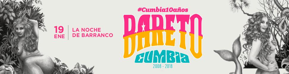 Bareto #Cumbia10años y más