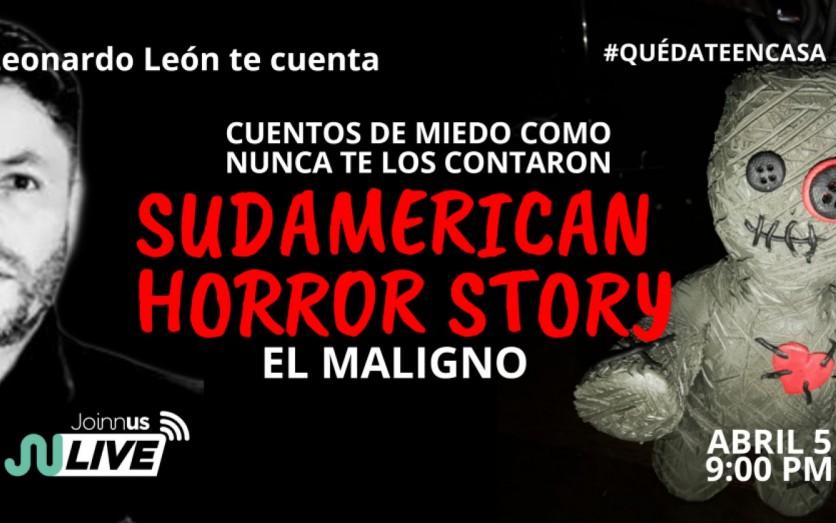 SUDAMERICAN HORROR STORY - EL MALIGNO
