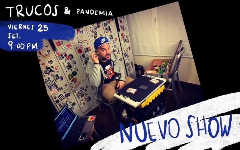 Trucos & Pandemia - Nuevo Show