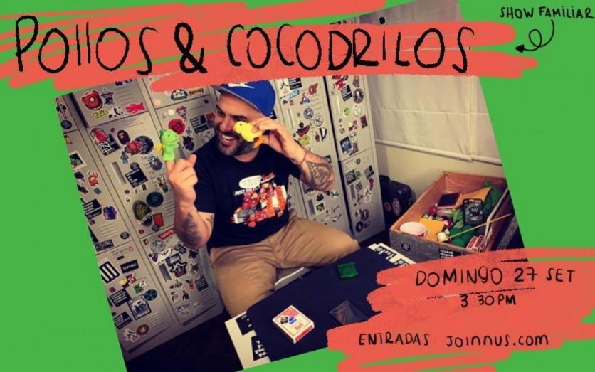 Pollos & Cocodrilos - Show Familiar
