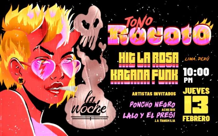 TONO ROCOTO: Hit La Rosa + Katana Funk@La Noche de Barranco