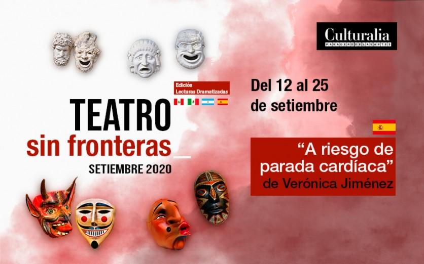 TEATRO SIN FRONTERAS: A RIESGO DE PARADA CARDÍACA