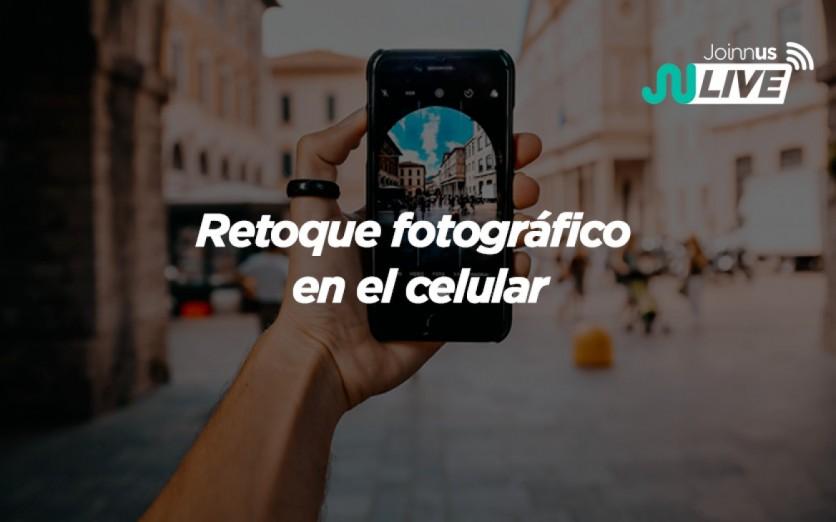 Retoque fotográfico en el celular
