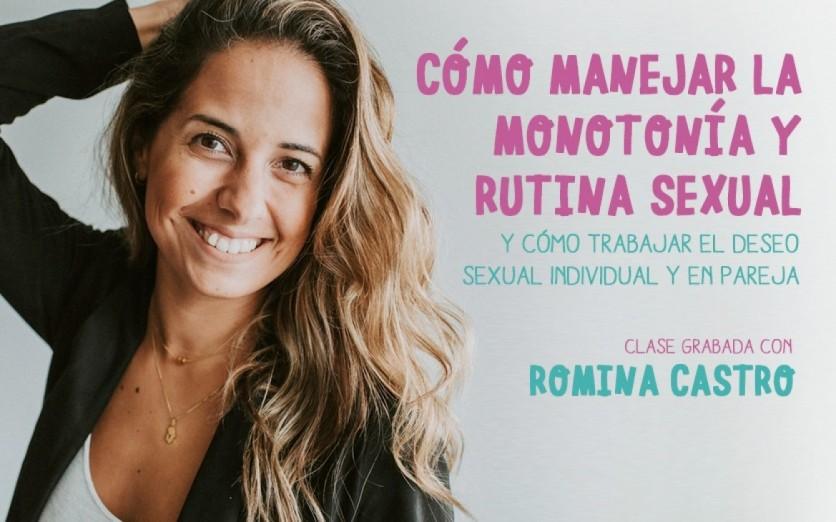 Cómo manejar la monotonía y rutina sexual por  Romina Castro