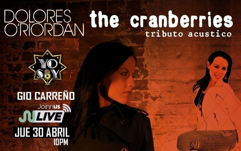 "The Cranberries (""Yo Soy Dolores O'Riordan"") x Joinnus Live"